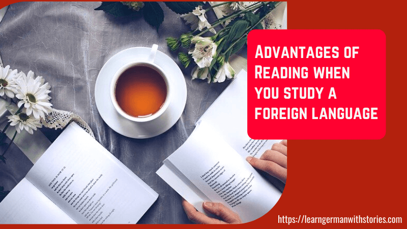 Advantages of reading when you study a foreign language