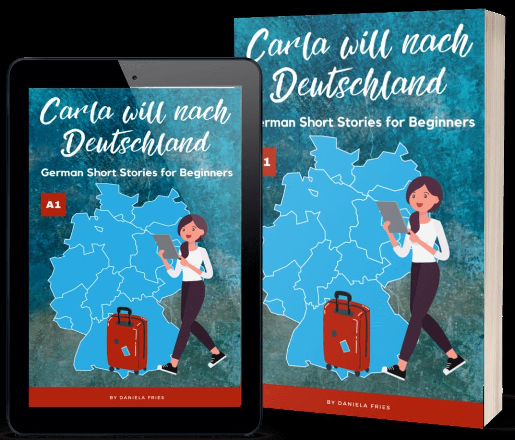 Carla will nach Deutschland German Short Stories A1