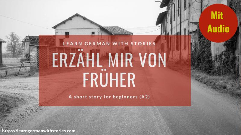 erzähl mir von früher - short story german a2