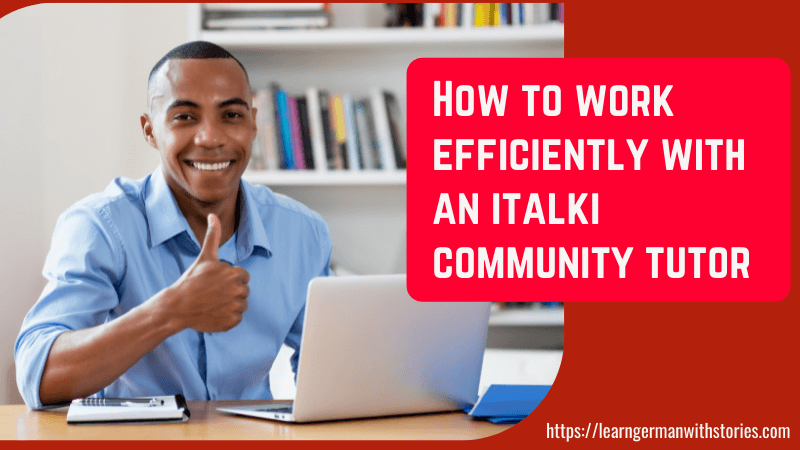 How to work efficiently with an italki community tutor